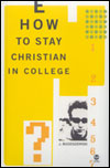 How to Stay Christian in College Grace and Truth Books