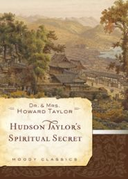 Hudson Taylor's Spiritual Secret Grace and Truth Books