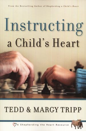 Instructing a Child's Heart Grace and Truth Books