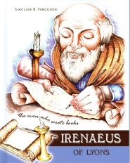 Irenaeus of Lyons Grace and Truth Books