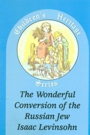 Wonderful Conversion of the Russian Jew Isaac Levinsohn Grace and Truth Books