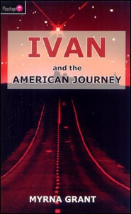 Ivan and the American Journey Grace and Truth Books
