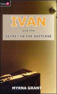 Ivan and the Secret in the Suitcase Grace and Truth Books