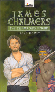 James Chalmers: The Rainmaker's Friend Grace and Truth Books