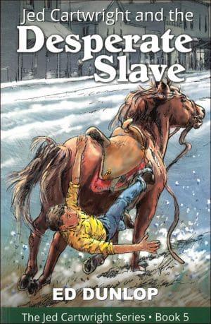 Jed Cartwright and the Desperate Slave book cover