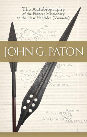 John G. Paton Grace and Truth Books