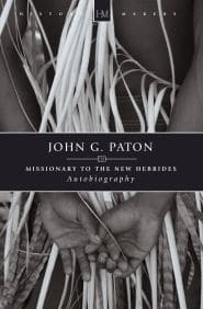 John G. Paton Grace and Truth Books