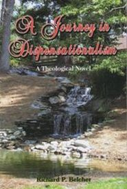 A Journey in Dispensationalism Grace and Truth Books