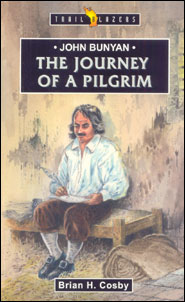 John Bunyan: The Journey of a Pilgrim Grace and Truth Books