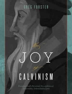 The Joy of Calvinism Grace and Truth Books