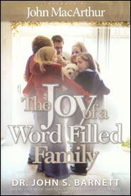 The Joy of a Word-Filled Family Grace and Truth Books