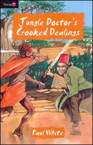 Jungle Doctor's Crooked Dealings Grace and Truth Books