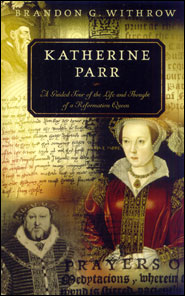 Katherine Parr Grace and Truth Books