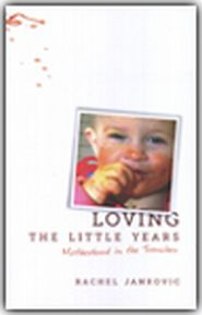 Loving the Little Years Grace and Truth Books