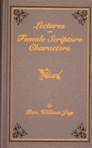 Lectures on Female Scripture Characters Grace and Truth Books