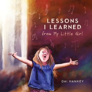 Lessons I Learned from my Little Girl book cover