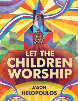 Let the Children Worship grace and truth books