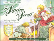 Life Lessons from the Squire and the Scroll Grace and Truth Books