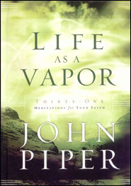 Life As a Vapor Grace and Truth Books