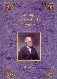 Life of Robert E. Lee for Young Gentlemen Grace and Truth Books