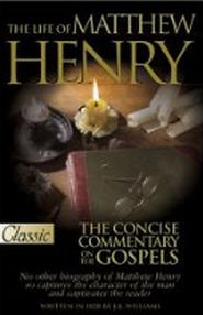 Life of Matthew Henry Grace and Truth Books