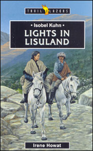 Isobel Kuhn Lights in Lisuland Grace and Truth Books