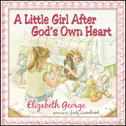A Little Girl After God's Own Heart Grace and Truth Books