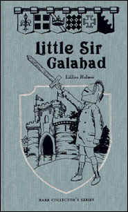 Little Sir Galahad Grace and Truth Books