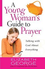 A Young Woman's Guide to Prayer Grace and Truth Books