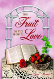 The Fruit of the Spirit is Love Grace and Truth Books