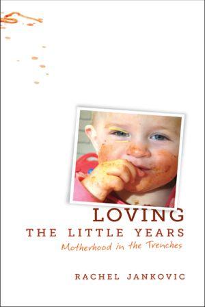 Loving the Little Years book cover