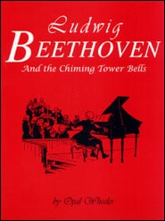 Ludwig Beethoven and the Chiming Tower Bells Grace and Truth Books