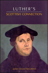 Luther's Scottish Connection Grace and Truth Books