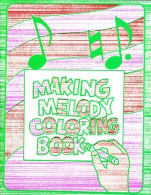 Making Melody Coloring Book book cover