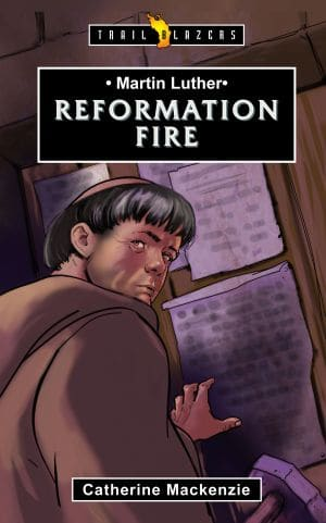 Martin Luther Reformation Fire book cover