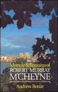 Memoirs and Remains of Robert Murray M'Cheyne Grace and Truth Books