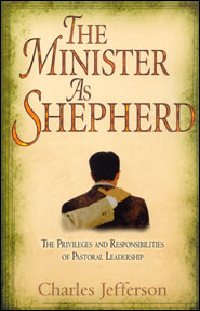 The Minister as Shepherd Grace and Truth Books