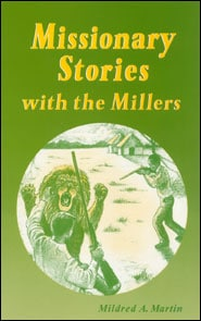Missionary Stories with the Millers Grace and Truth Books