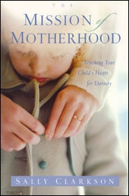 The Mission of Motherhood Grace and Truth Books