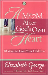 A Mom After God's Own Heart Grace and Truth Books