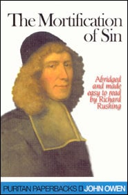 The Mortification of Sin Grace and Truth Books