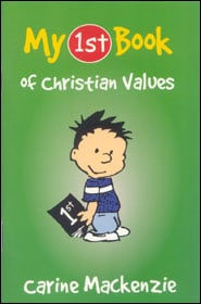 My 1st Book of Christian Values Grace and Truth Books