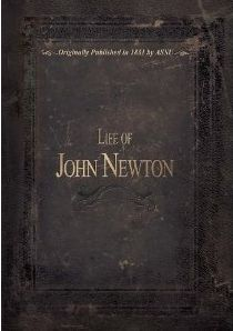 Life of John Newton Grace and Truth Books