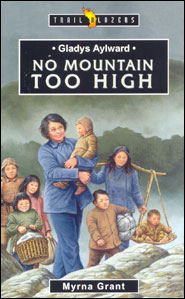 Gladys Aylward No Mountain Too High Grace and Truth Books