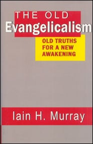 The Old Evangelicalism Grace and Truth Books