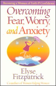 Overcoming Fear, Worry and Anxiety Grace and Truth Books