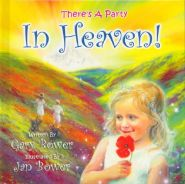 There's a Party in Heaven Grace and Truth Books