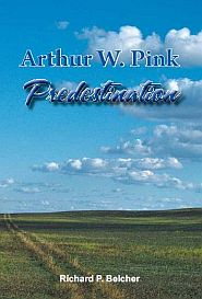Arthur W. Pink Predestination Grace and Truth Books