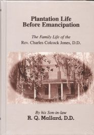 Plantation Life Before Emancipation Grace and Truth Books