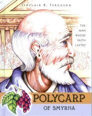 Polycarp of Smyrna Grace and Truth Books